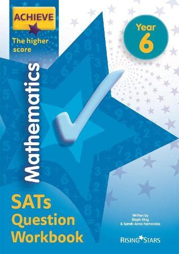 Achieve Mathematics SATs Question Workbook The Higher Score Year 6 von Steph King