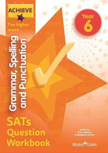 Achieve Grammar, Spelling and Punctuation SATs Question Workbook The Higher Score Year 6 von Marie Lallaway