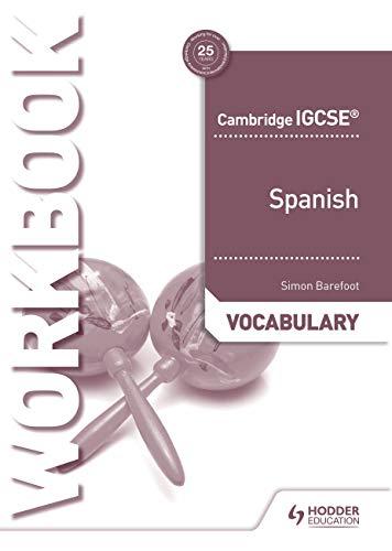 Cambridge IGCSE (TM) Spanish Vocabulary Workbook von Simon Barefoot