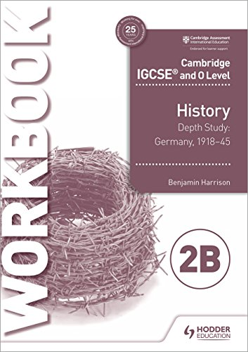 Cambridge IGCSE and O Level History Workbook 2B - Depth study:  Germany, 1918-45 By Benjamin Harrison