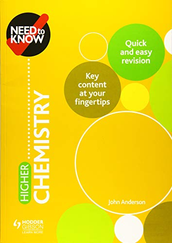 Need to Know: Higher Chemistry By John Anderson
