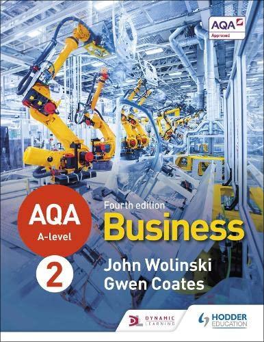 AQA A-level Business Year 2 Fourth Edition (Wolinski and Coates) By John Wolinski