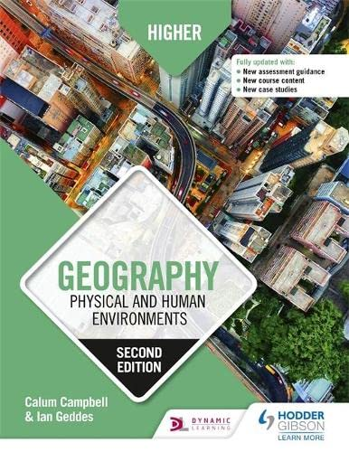 Higher Geography: Physical and Human Environments: Second Edition By Calum Campbell