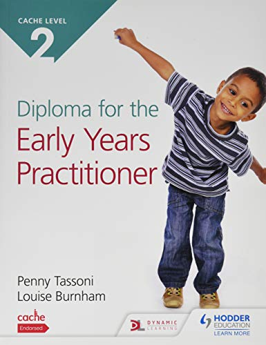CACHE Level 2 Diploma for the Early Years Practitioner By Penny Tassoni