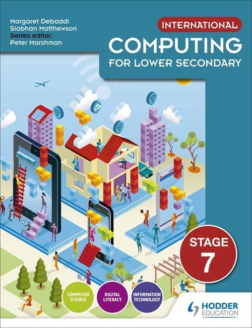International Computing for Lower Secondary Student's Book Stage 7 von Siobhan Matthewson