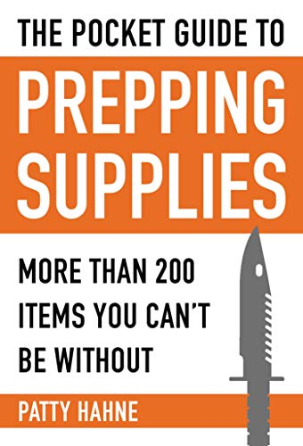 The Pocket Guide to Prepping Supplies By Patty Hahne