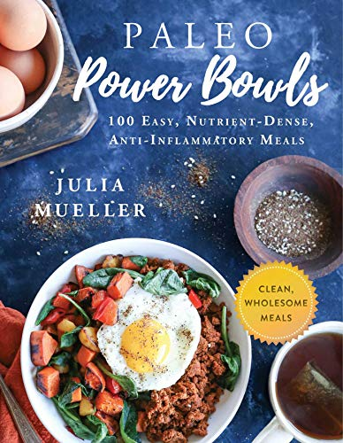 Paleo Power Bowls By Julia Mueller