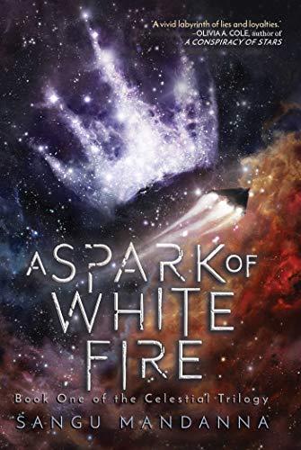 A Spark of White Fire von Sangu Mandanna