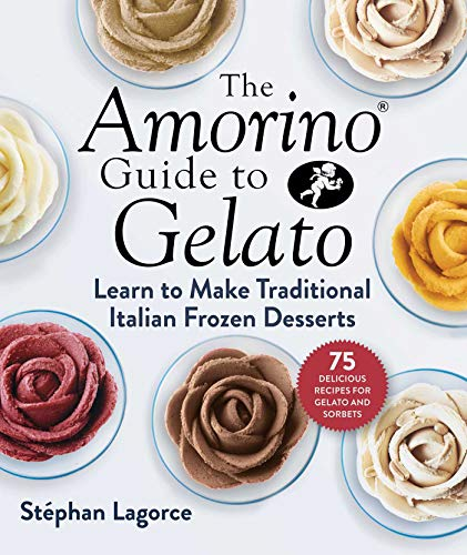 The Amorino Guide to Gelato By Stephan Lagorce