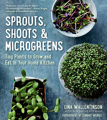 Sprouts, Shoots & Microgreens By Lina Wallentinson
