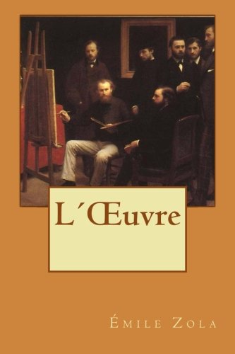 L´OEuvre By mile Zola