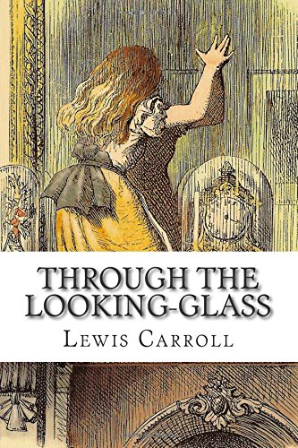 Through the Looking-Glass By Lewis Carroll (Christ Church College, Oxford)