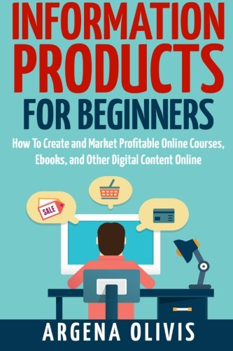 Information Products For Beginners By Argena Olivis