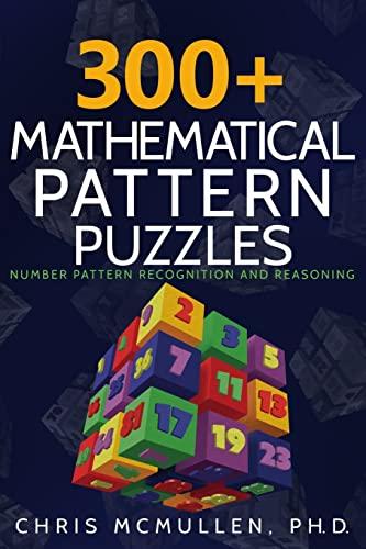 300+ Mathematical Pattern Puzzles von Chris McMullen
