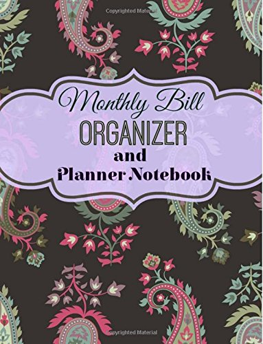 Monthly Bill Organizer and Planner Notebook: Volume 1 (Simple Budget Planners) By Creative Bill Organizers and Planners