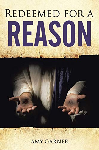 Redeemed for a Reason By Amy Garner