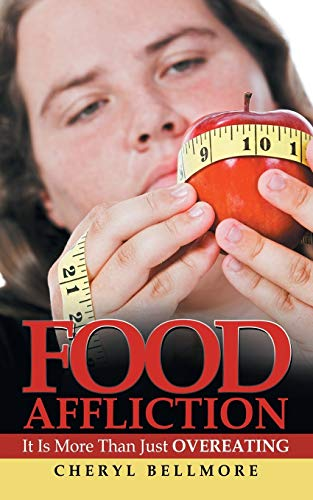 Food Affliction By Cheryl Bellmore