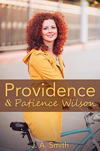 Providence & Patience Wilson By J a Smith