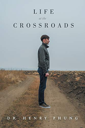 Life at the Crossroads By Dr Henry Phung