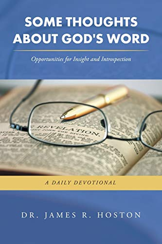 Some Thoughts about God's Word By Dr James R Hoston