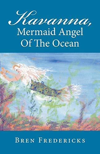 Kavanna, Mermaid Angel of the Ocean By Bren Fredericks