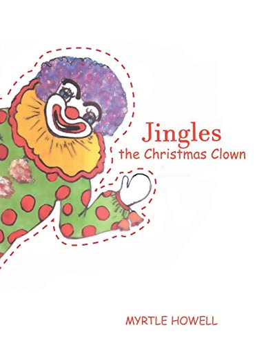 Jingles the Christmas Clown By Myrtle Howell