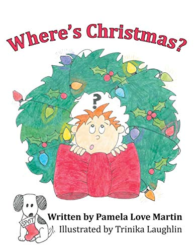 Where's Christmas? By Pamela Love Martin