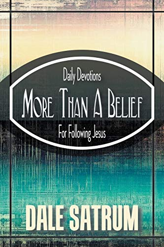 More Than a Belief By Dale Satrum