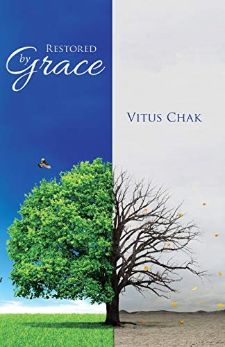 Restored by Grace By Vitus Chak