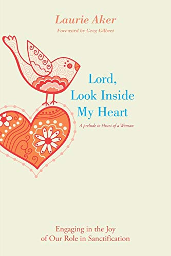 Lord, Look Inside My Heart By Laurie Aker