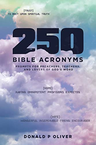 250 Bible Acronyms By Donald P Oliver