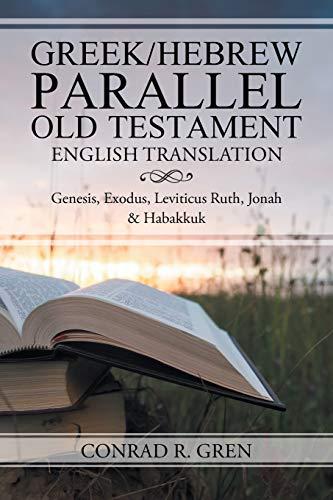 Greek/Hebrew Parallel Old Testament English Translation By Conrad R Gren