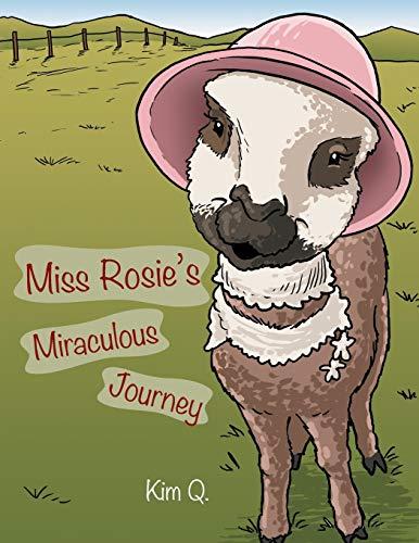 Miss Rosie's Miraculous Journey By Kim Q