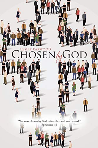 Chosen by God By Leslie Earwood