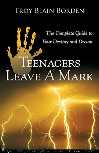 Teenagers Leave a Mark By Troy Blain Borden
