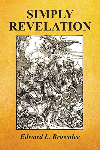 Simply Revelation By Edward L Brownlee