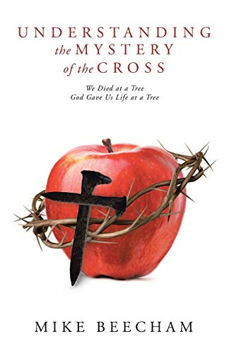 Understanding the Mystery of the Cross By Mike Beecham
