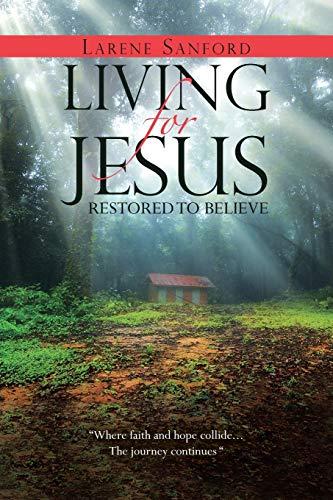 Living for Jesus By Larene Sanford