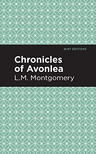 Chronicles of Avonlea By LM Montgomery