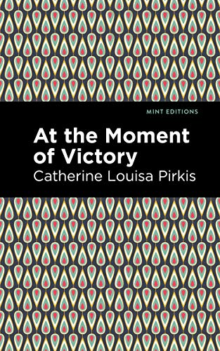 At the Moment of Victory By Catherine Louisa Pirkis