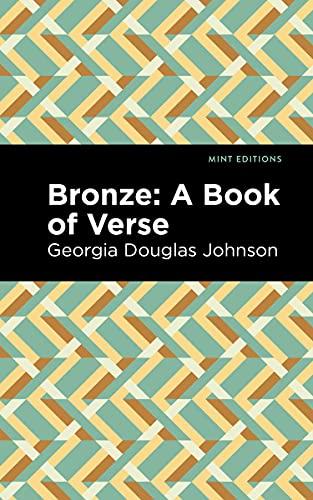 Bronze: A Book of Verse By Douglas Georgia Johnson
