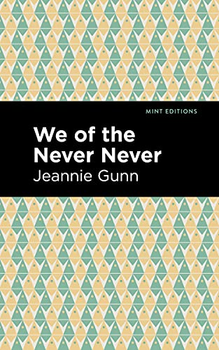 We of the Never Never By Jeannie Gunn