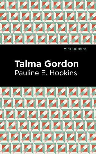 Talma Gordon By Pauline E. Hopkins
