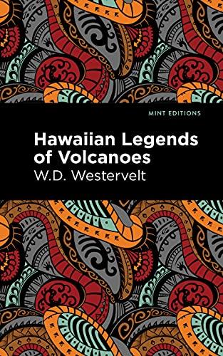 Hawaiian Legends of Volcanoes By W.D. Westervelt