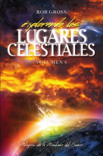 Explorando los Lugares Celestiales - Volumen 6 By Rob Gross