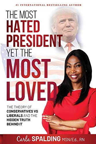 The Most Hated President, Yet the Most Loved By Carla Spalding