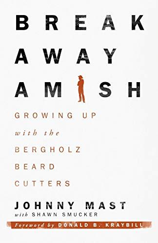 Breakaway Amish By Johnny Mast