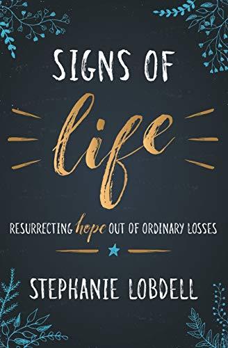 Signs of Life By Stephanie Lobdell