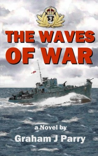 The Waves of War By Graham John Parry