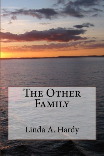 The Other Family By Linda A Hardy